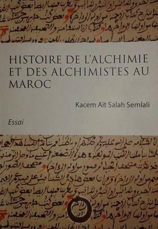 Histoire de l'alchimie et des alchimistes au Maroc