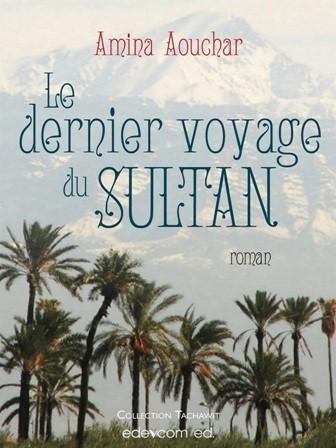 Le dernier voyage du Sultan , roman