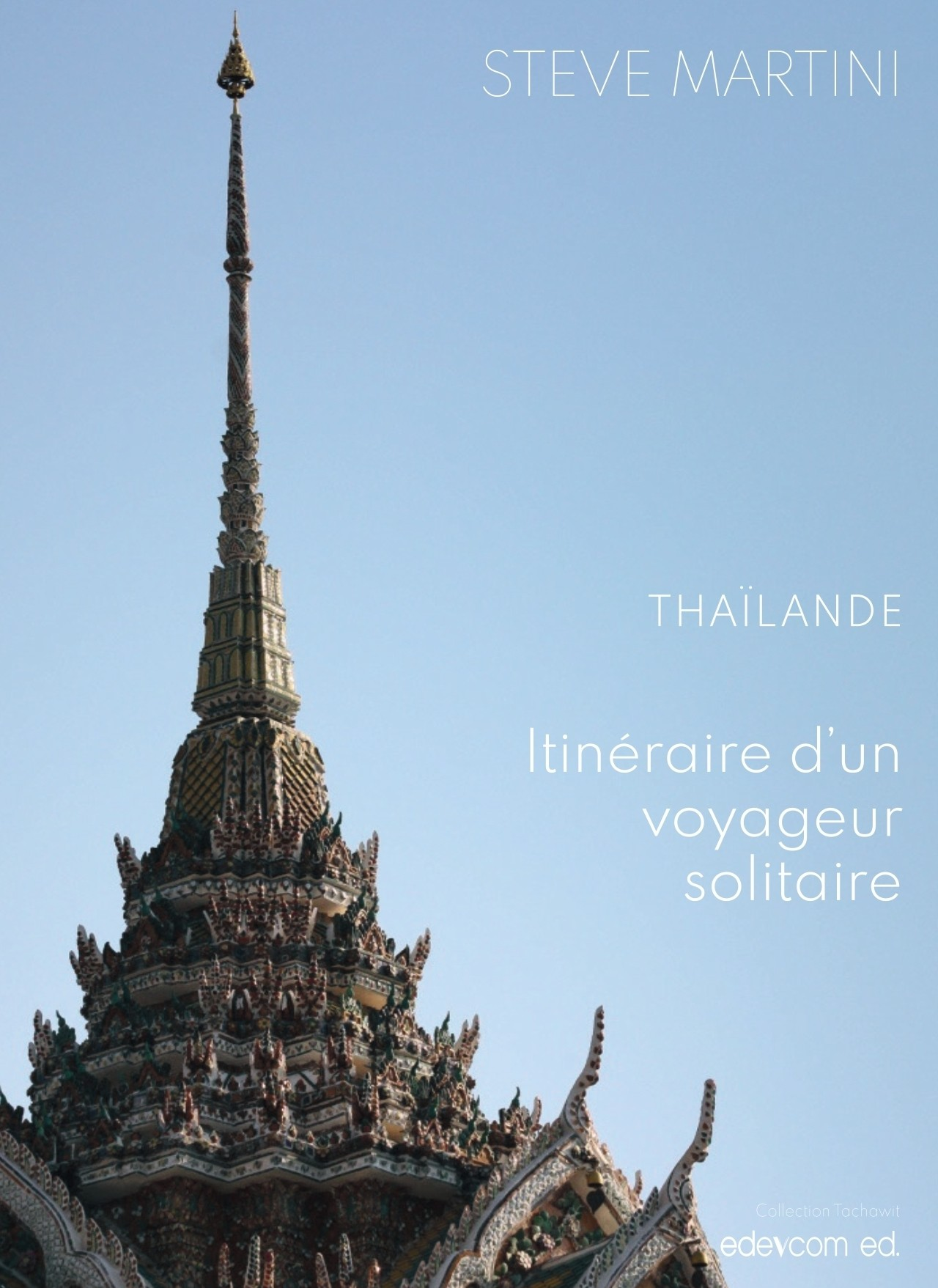 Thaïlande, itinéraire d'un voyageur solitaire